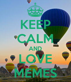 Poster: KEEP CALM AND LOVE MEMES