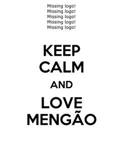 Poster: KEEP CALM AND LOVE MENGÃO