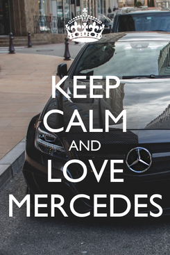 Poster: KEEP CALM AND LOVE MERCEDES