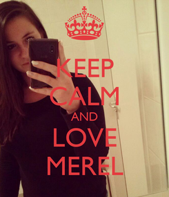 Poster: KEEP CALM AND LOVE MEREL