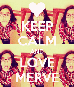 Poster: KEEP CALM AND LOVE MERVE