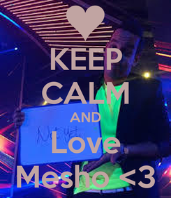 Poster: KEEP CALM AND Love Mesho <3