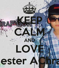 Poster: KEEP CALM AND LOVE Mester AChraF