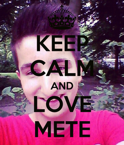 Poster: KEEP CALM AND LOVE METE