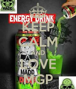 Poster: KEEP CALM AND LOVE MGP