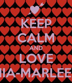 Poster: KEEP CALM AND LOVE MIA-MARLEEN