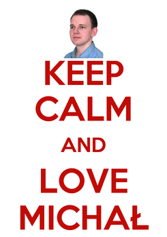 Poster: KEEP CALM AND LOVE MICHAŁ
