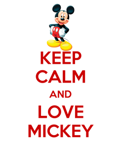 Poster: KEEP CALM AND LOVE MICKEY