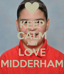Poster: KEEP CALM AND LOVE MIDDERHAM