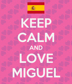 Poster: KEEP CALM AND LOVE MIGUEL