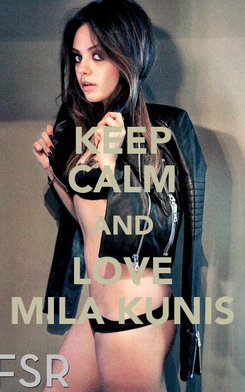 Poster: KEEP CALM AND LOVE MILA KUNIS