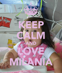 Poster: KEEP CALM AND LOVE MILANIA