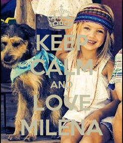 Poster: KEEP CALM AND LOVE MILENA