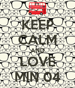 Poster: KEEP CALM AND LOVE MIN 04