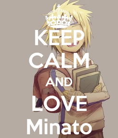 Poster: KEEP CALM AND LOVE Minato