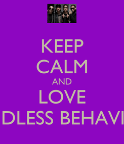 Poster: KEEP CALM AND LOVE MINDLESS BEHAVIOR