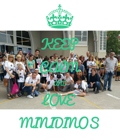 Poster: KEEP CALM AND LOVE MINIDINOS