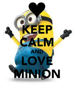 Poster: KEEP CALM AND LOVE MINION