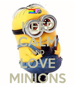 Poster: KEEP CALM AND LOVE MINIONS
