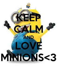 Poster: KEEP CALM AND LOVE MINIONS<3