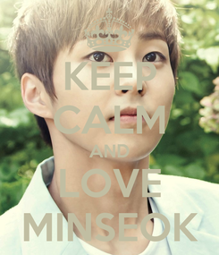 Poster: KEEP CALM AND LOVE MINSEOK