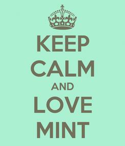 Poster: KEEP CALM AND LOVE MINT
