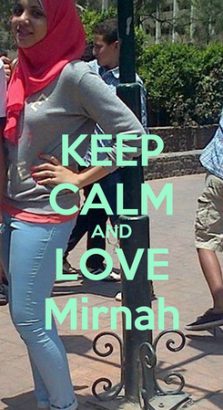 Poster: KEEP CALM AND LOVE Mirnah