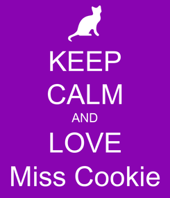 Poster: KEEP CALM AND LOVE Miss Cookie