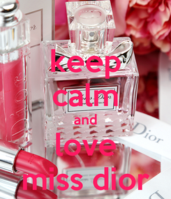 Poster: keep calm and love miss dior