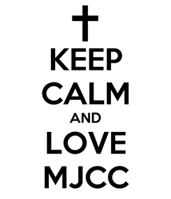 Poster: KEEP CALM AND LOVE MJCC