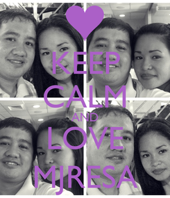 Poster: KEEP CALM AND LOVE MJRESA