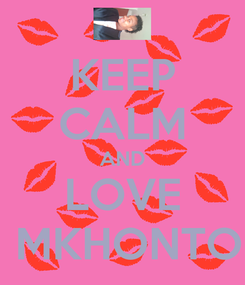 Poster: KEEP CALM AND LOVE  MKHONTO