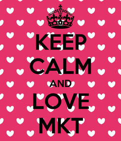 Poster: KEEP CALM AND LOVE MKT