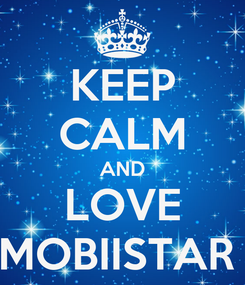 Poster: KEEP CALM AND LOVE MOBIISTAR