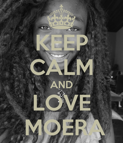 Poster: KEEP CALM AND LOVE   MOERA