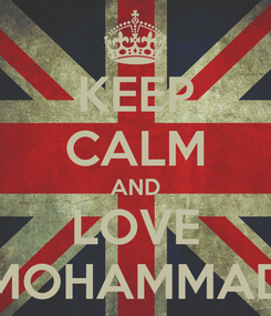 Poster: KEEP CALM AND LOVE MOHAMMAD