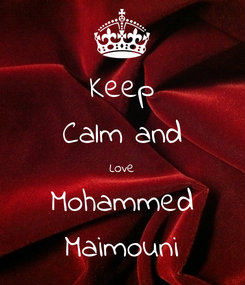 Poster: Keep Calm and Love Mohammed Maimouni