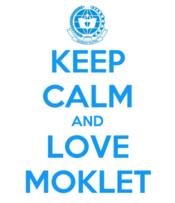 Poster: KEEP CALM AND LOVE MOKLET