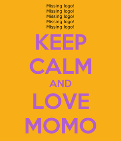 Poster: KEEP CALM AND LOVE MOMO