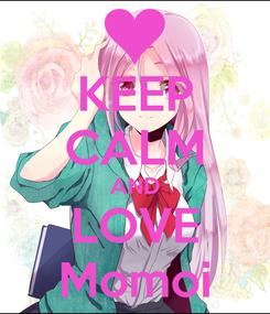 Poster: KEEP CALM AND LOVE Momoi