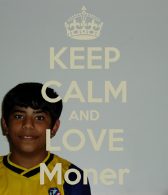 Poster: KEEP CALM AND LOVE Moner