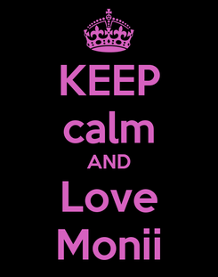 Poster: KEEP calm AND Love Monii
