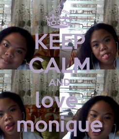 Poster: KEEP CALM AND love  monique