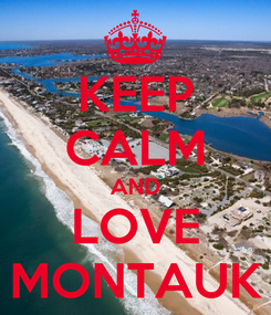 Poster: KEEP CALM AND LOVE MONTAUK
