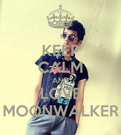 Poster: KEEP CALM AND LOVE MOONWALKER