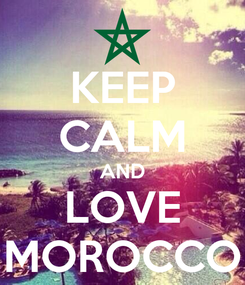 Poster: KEEP CALM AND LOVE MOROCCO