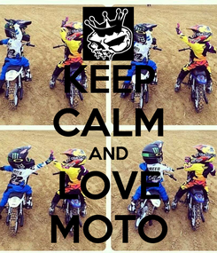 Poster: KEEP CALM AND LOVE MOTO