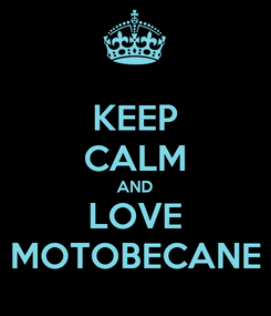 Poster: KEEP CALM AND LOVE MOTOBECANE