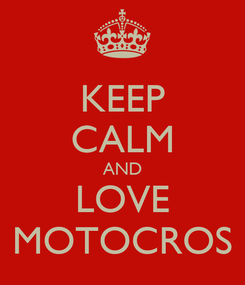 Poster: KEEP CALM AND LOVE MOTOCROS