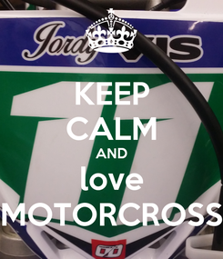 Poster: KEEP CALM AND love MOTORCROSS